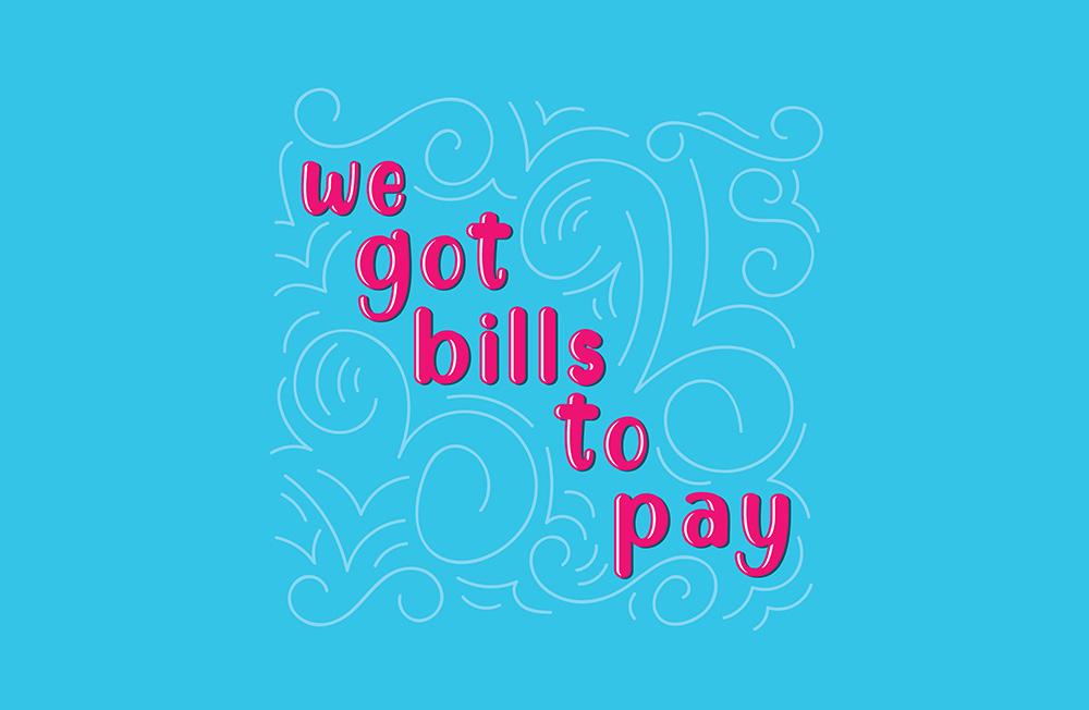 we-got-bills-to-pay