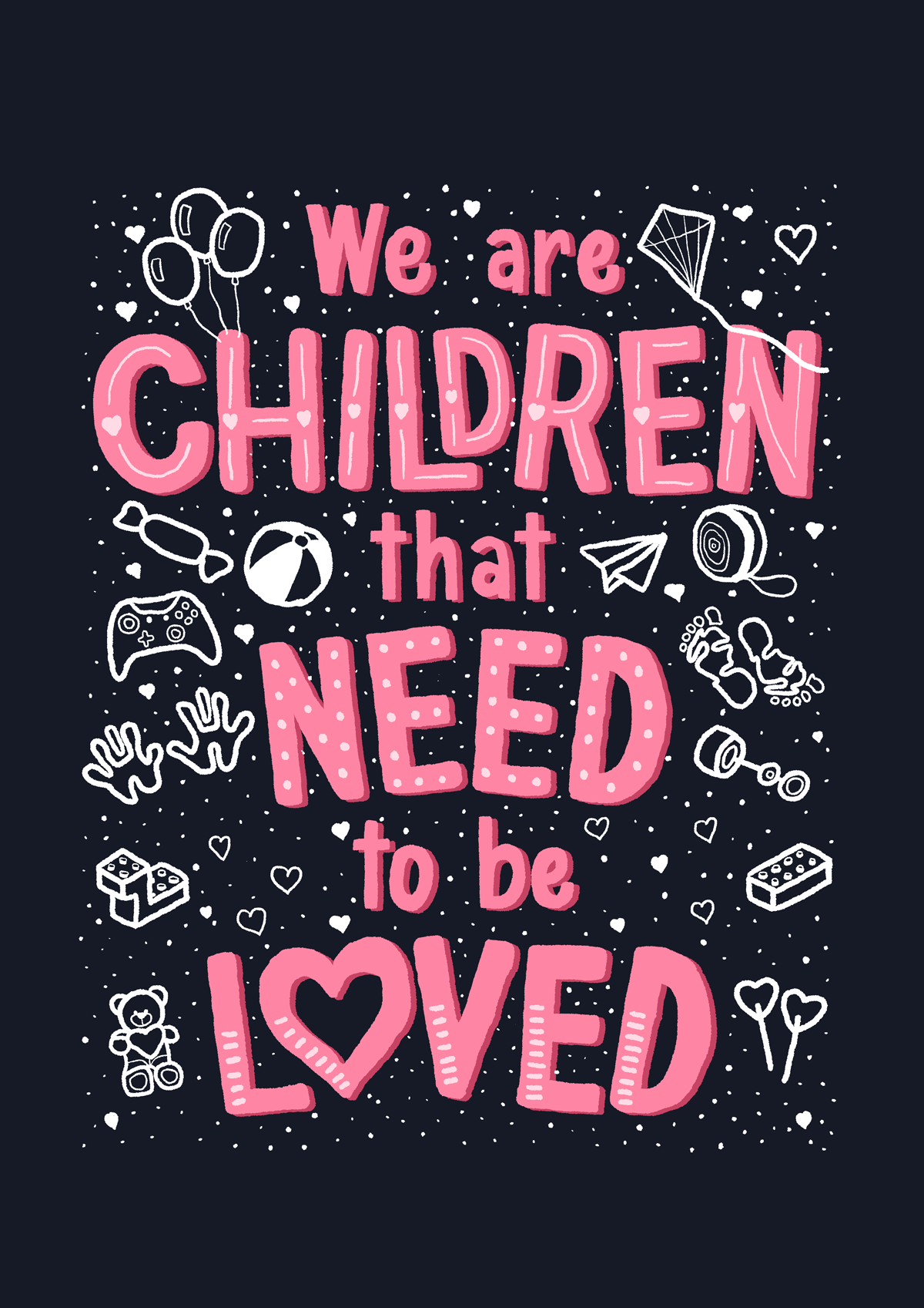 We Are Children That Need To Be Loved - P!nk